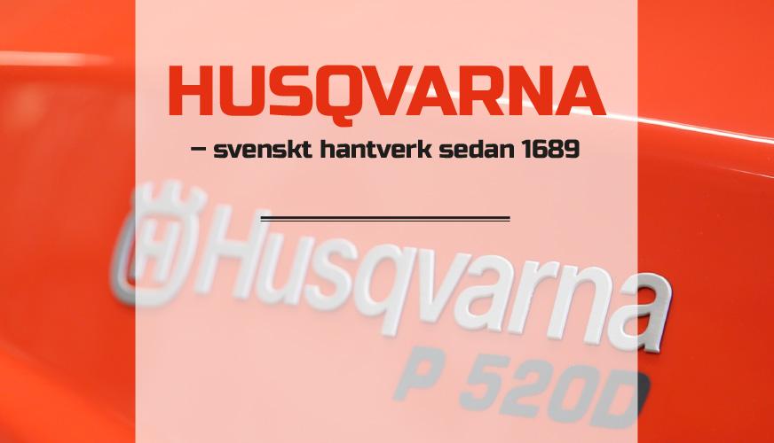 Husqvarna – svenskt hantverk sedan 1689
